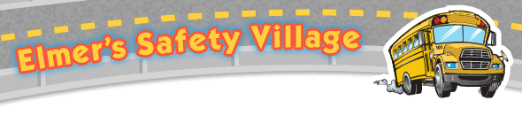 Elmer's Safety Village